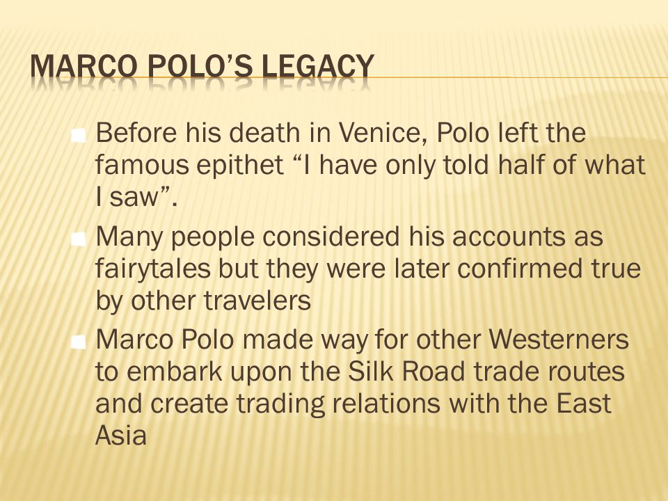  Marco Polo stayed at Kublai Khan's court for 17 years. When Kublai was 70, Mr. Polo decided to return home because he feared that if Kublai were to
