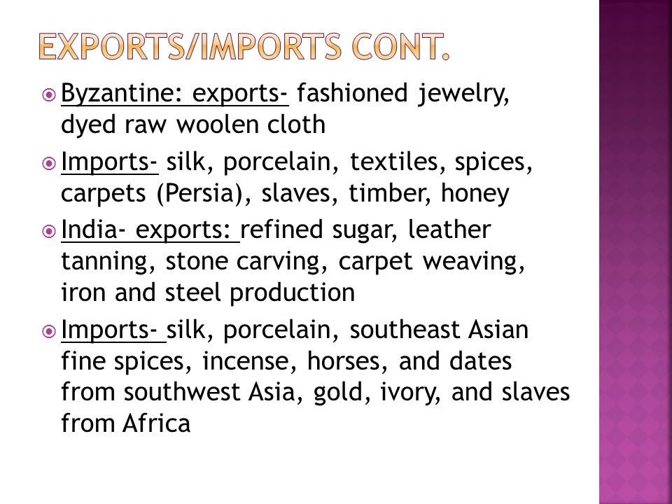  China: exports- porcelain, metallurgy, gunpowder, and compasses  Middle east: exports- staple crops (sugarcane, rice), vegetables (spinach, eggplan