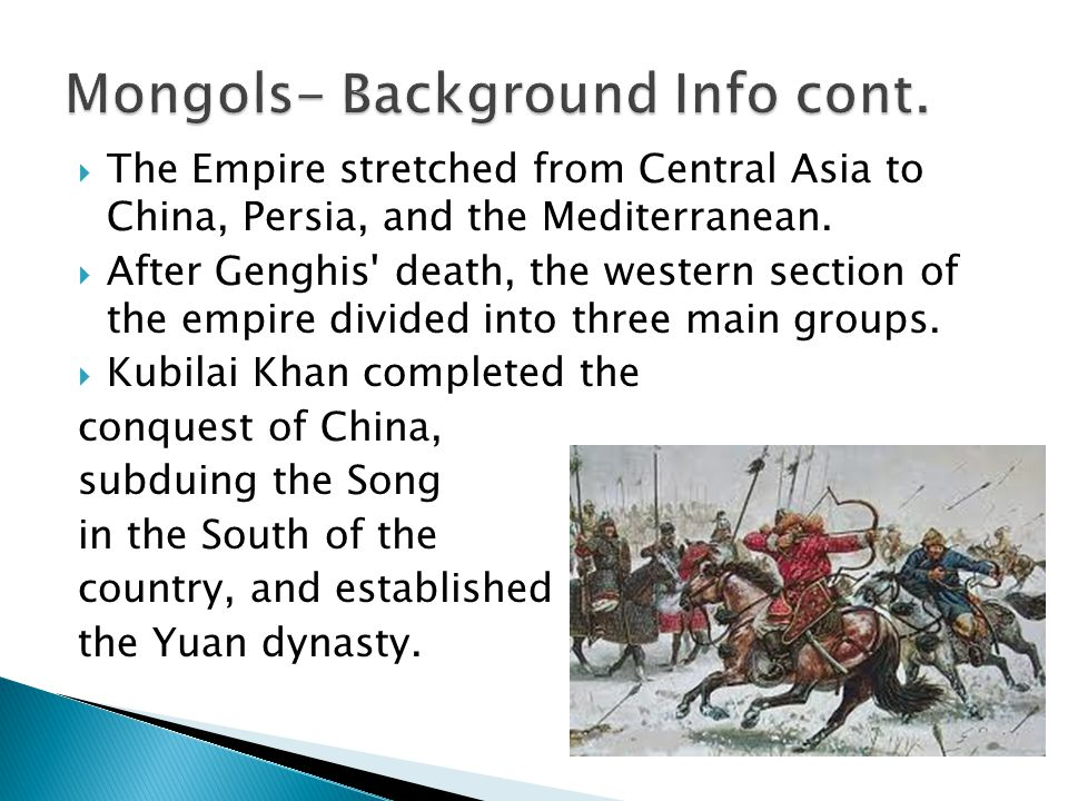  -Under the leadership of Genghis Khan, the Mongols rapidly proceeded to conquer a huge region of Asia.  -The former Han city of Jiaohe, to the west