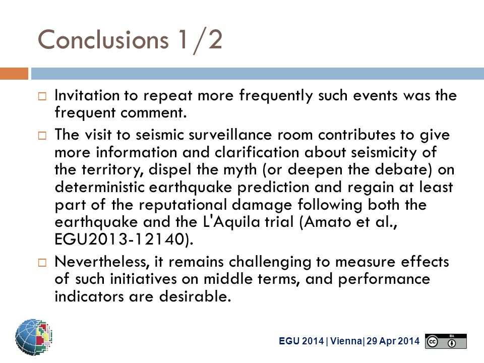 EGU 2014 | Vienna| 29 Apr 2014 Conclusions 1/2  Invitation to repeat more frequently such events was the frequent comment.