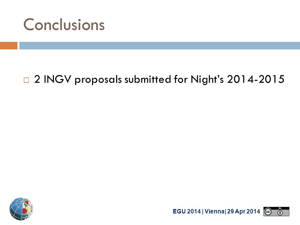 EGU 2014 | Vienna| 29 Apr 2014 Conclusions  2 INGV proposals submitted for Night's 2014-2015
