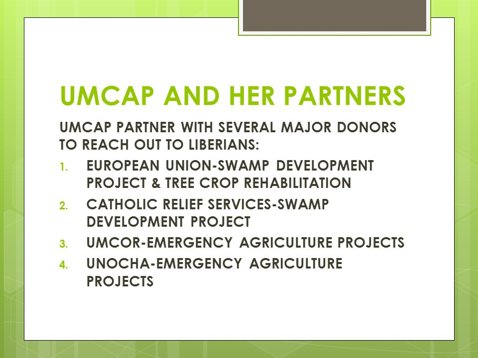 UMCAP AND HER PARTNERS UMCAP PARTNER WITH SEVERAL MAJOR DONORS TO REACH OUT TO LIBERIANS: 1.