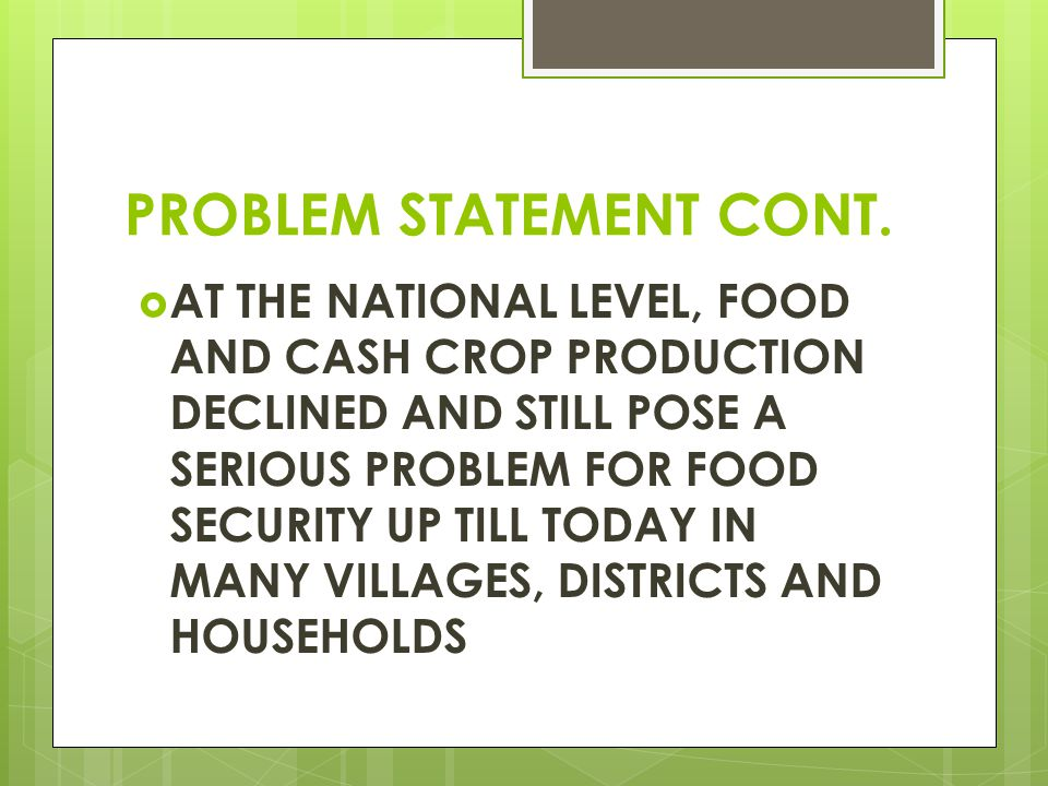 PROBLEM STATEMENT CONT.