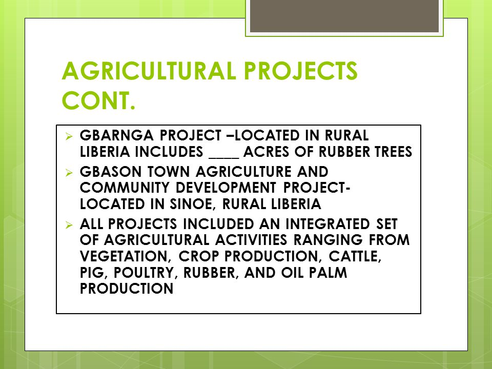 AGRICULTURAL PROJECTS CONT.
