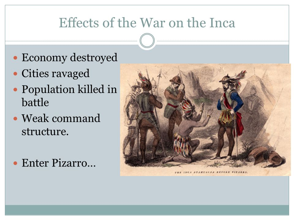 Pizarro's Arrival The Inca did not see Pizarro as a threat The Inca had never seen horse before, and they did not recognize the steel weapons as threatening.
