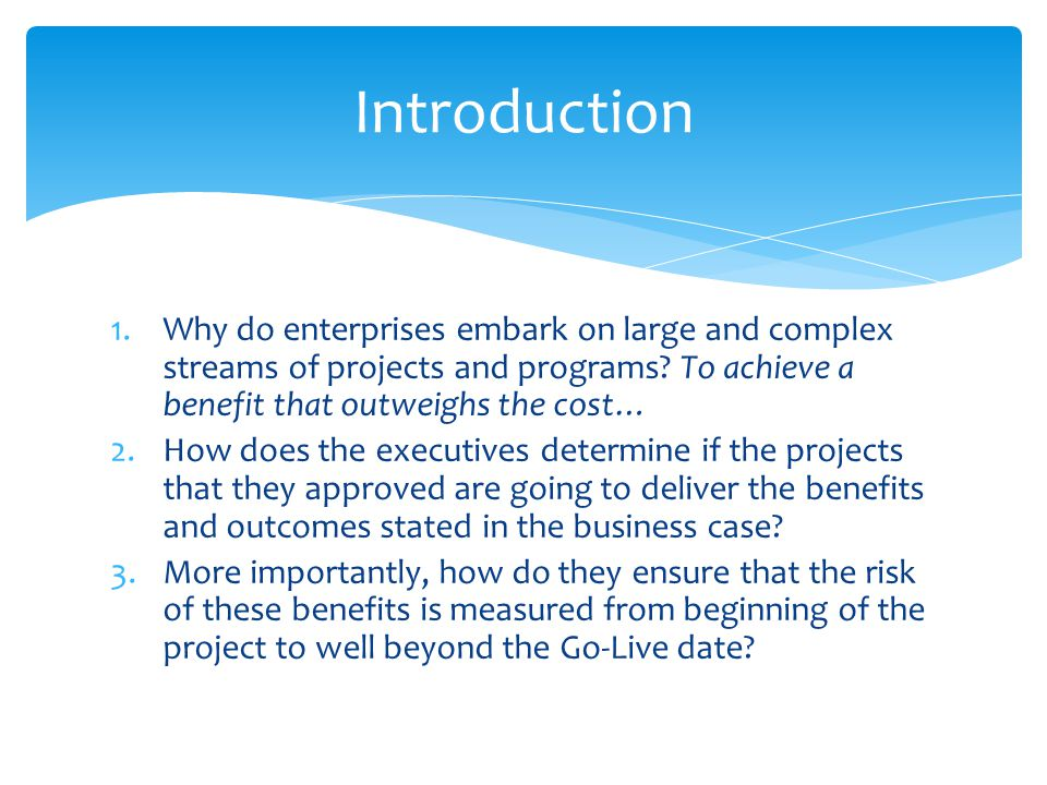1.Why do enterprises embark on large and complex streams of projects and programs.