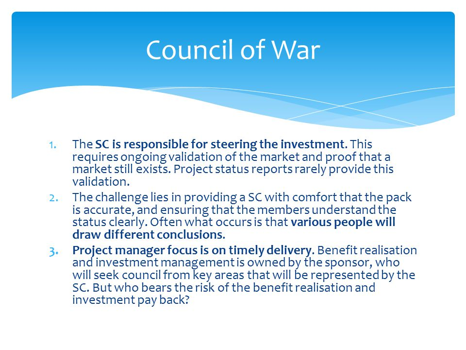 1.The SC is responsible for steering the investment.