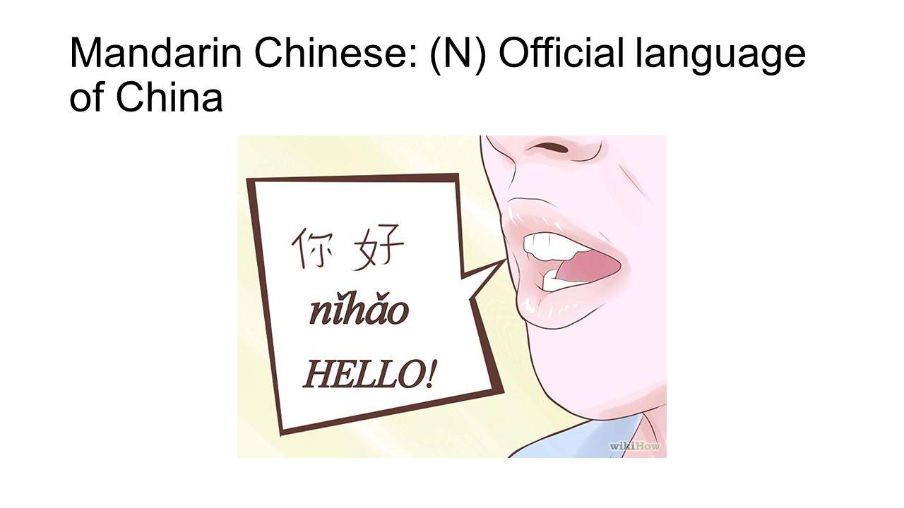Mandarin Chinese: (N) Official language of China