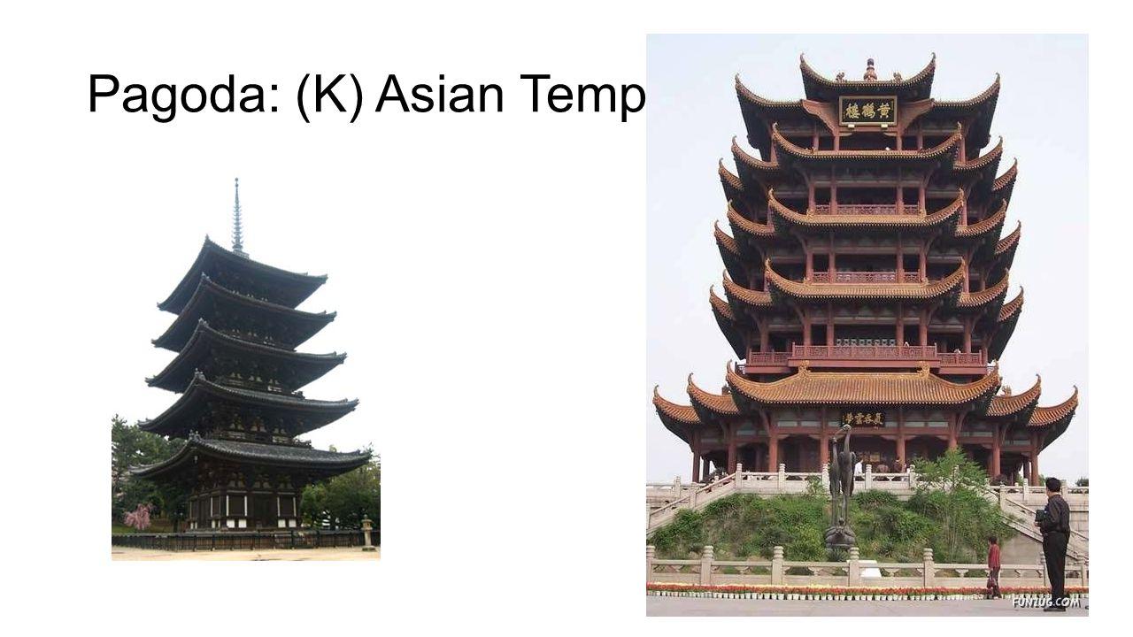 Pagoda: (K) Asian Temple