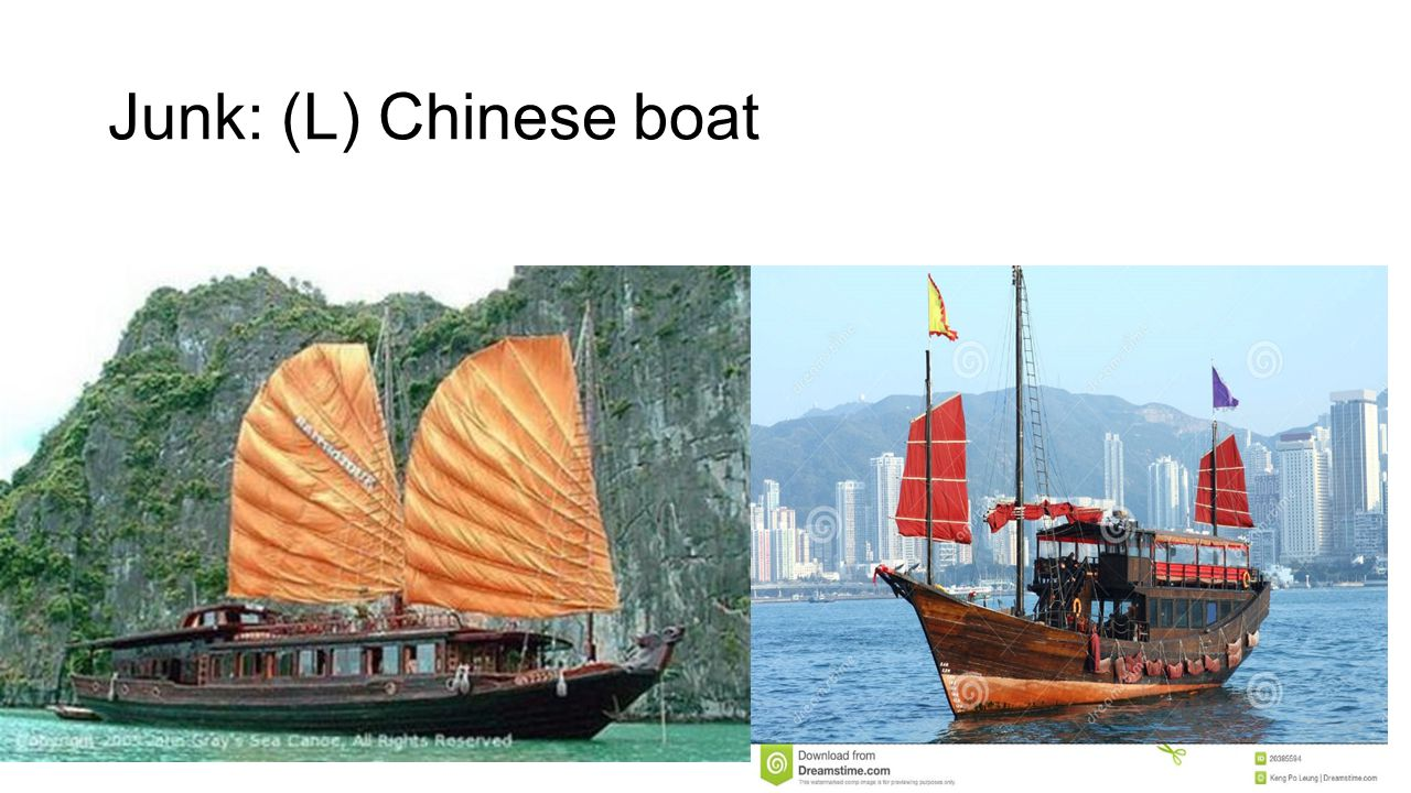 Junk: (L) Chinese boat