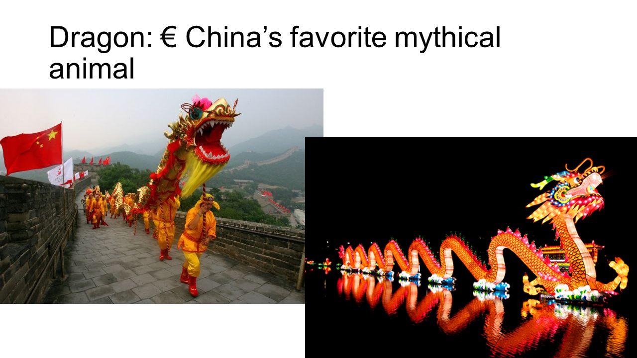 Dragon: € China's favorite mythical animal