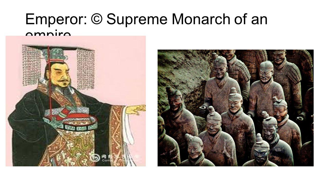 Emperor: © Supreme Monarch of an empire