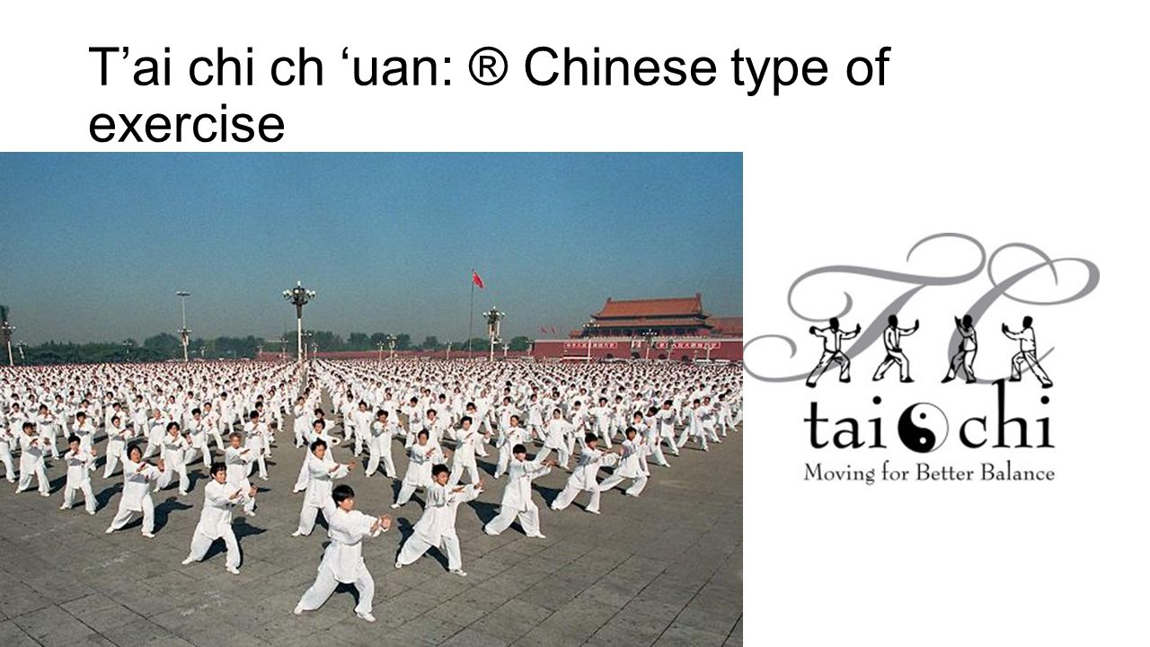T'ai chi ch 'uan: ® Chinese type of exercise