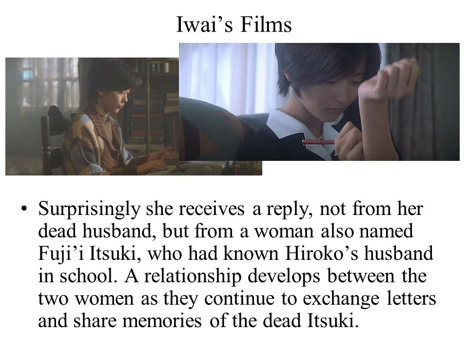 Iwai's Films Iwai's impressive first feature film; commercial and critical success.