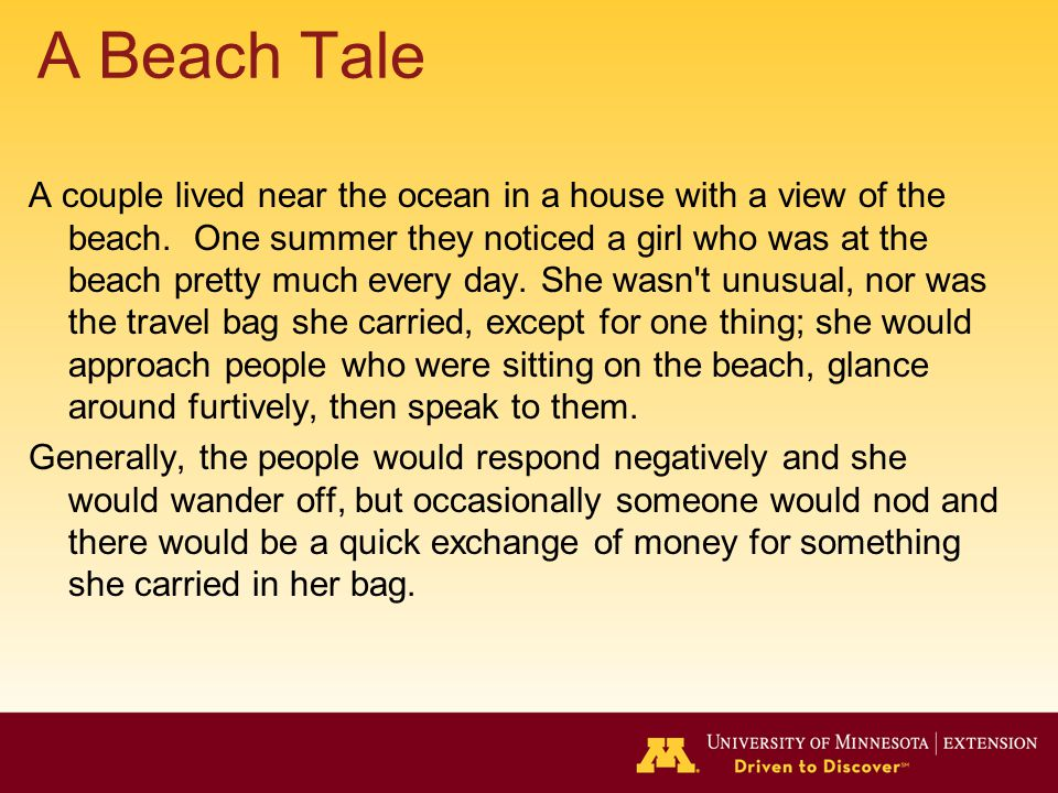 A Beach Tale A couple lived near the ocean in a house with a view of the beach.