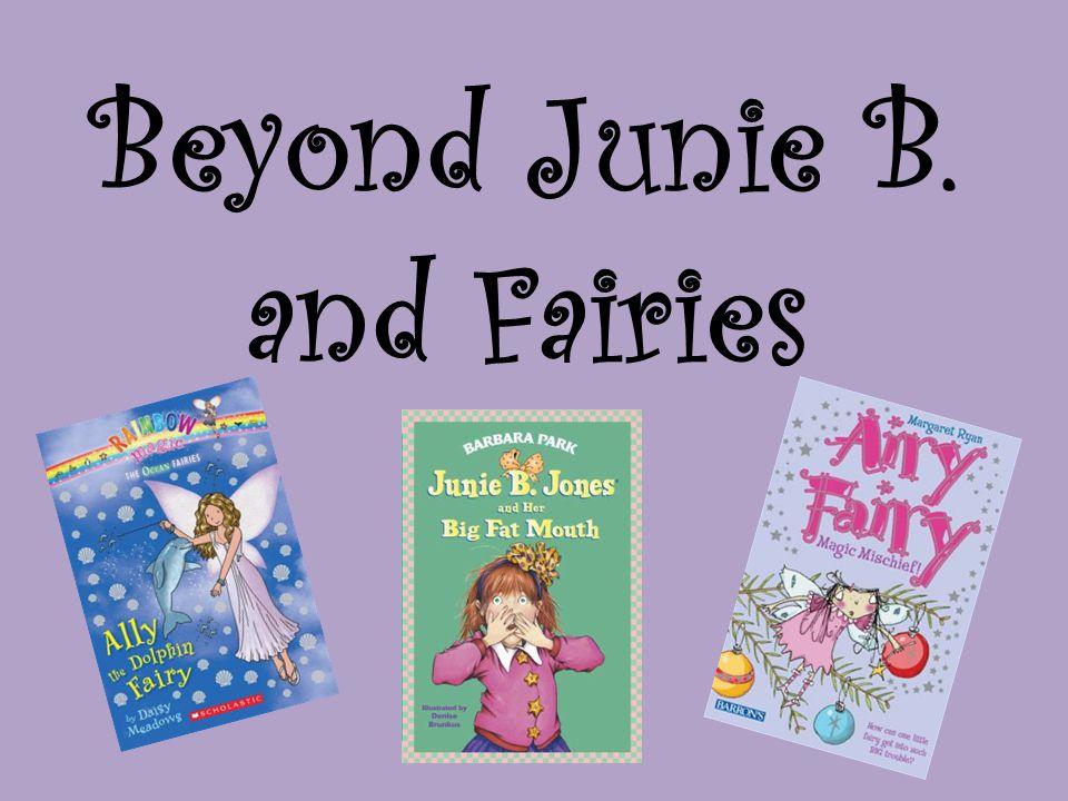 Beyond Junie B. and Fairies