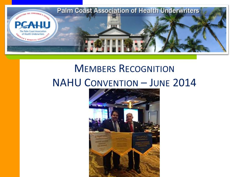 M EMBERS R ECOGNITION NAHU C ONVENTION – J UNE 2014