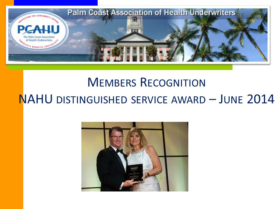M EMBERS R ECOGNITION NAHU DISTINGUISHED SERVICE AWARD – J UNE 2014