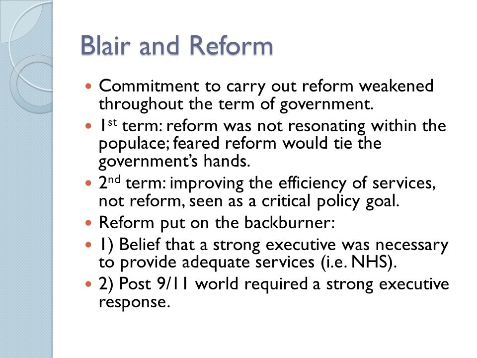 Reform Patterns Blair government relatively unwilling to consult relevant actors in this process.