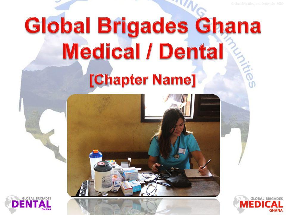 Global Brigades, Inc. Copyright 2009