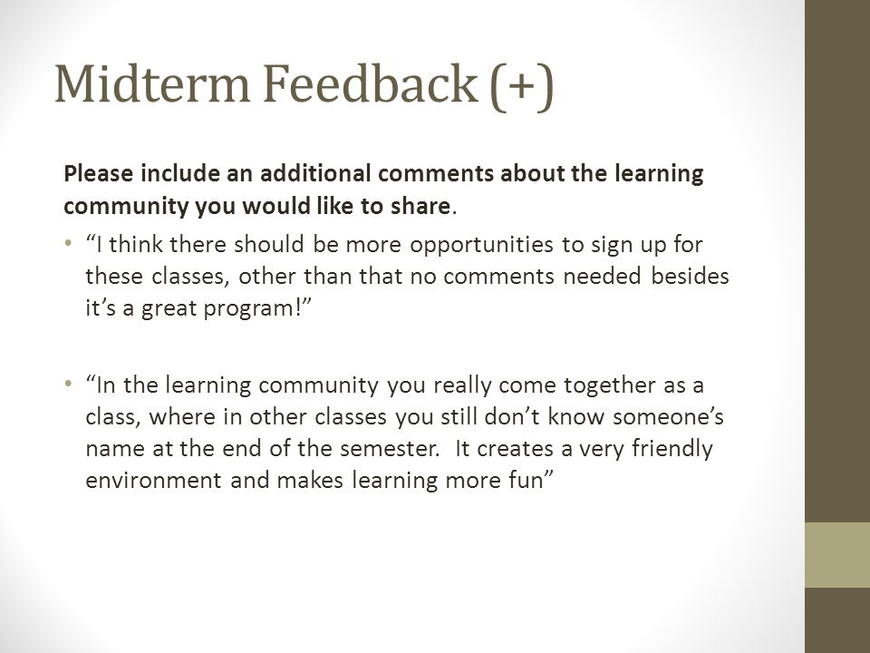 Midterm Feedback (+) Please include an additional comments about the learning community you would like to share.
