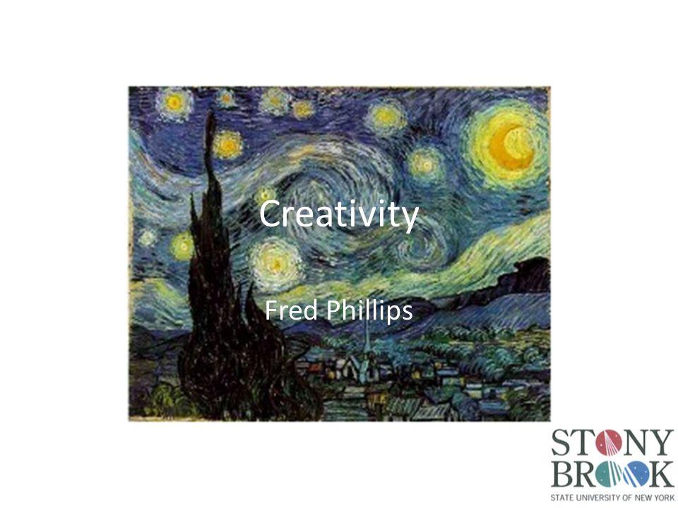 Creativity Fred Phillips