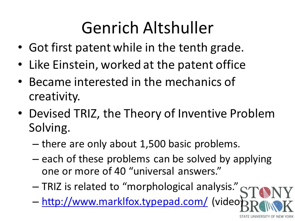 Genrich Altshuller Got first patent while in the tenth grade.