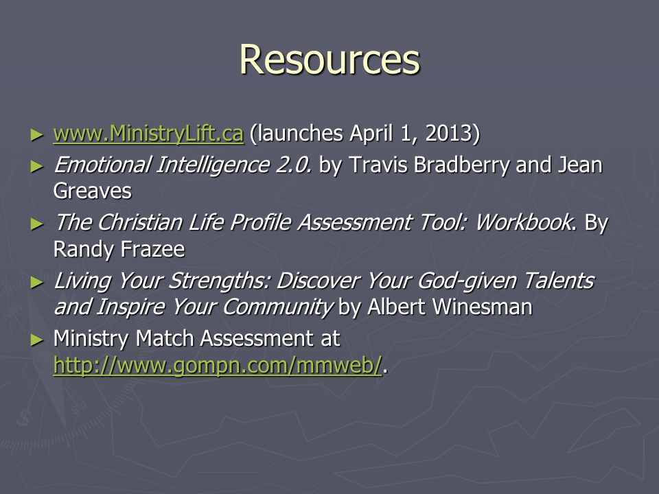 Resources ► www.MinistryLift.ca (launches April 1, 2013) www.MinistryLift.ca ► Emotional Intelligence 2.0.