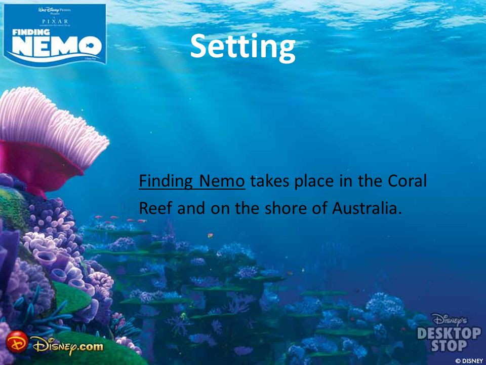 Setting Finding Nemo takes place in the Coral Reef and on the shore of Australia.