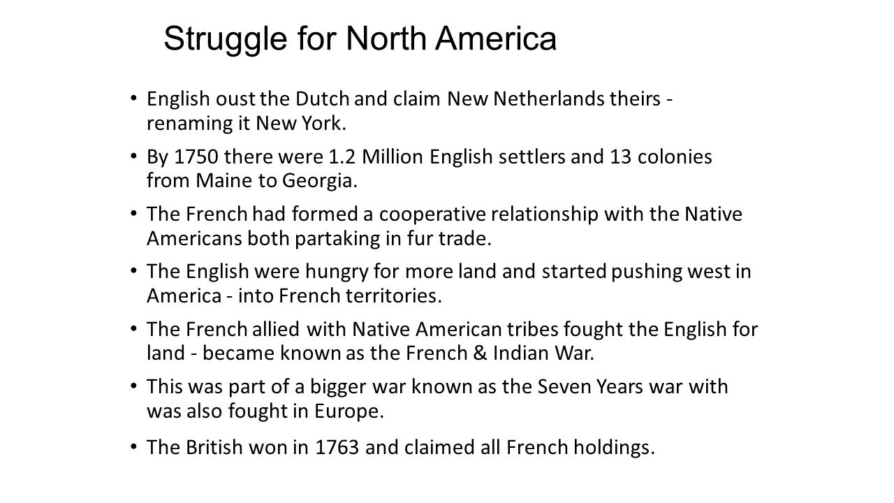 Struggle for North America English oust the Dutch and claim New Netherlands theirs - renaming it New York.