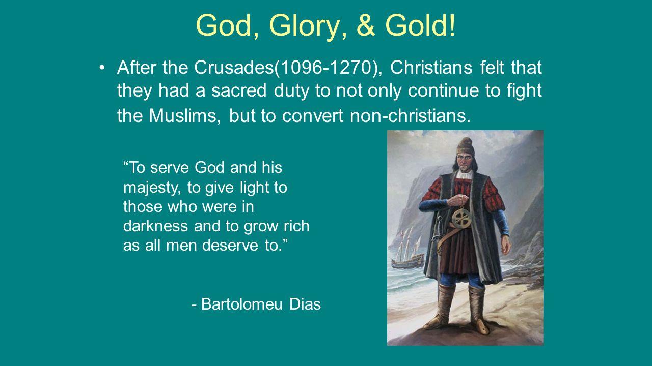God, Glory, & Gold.