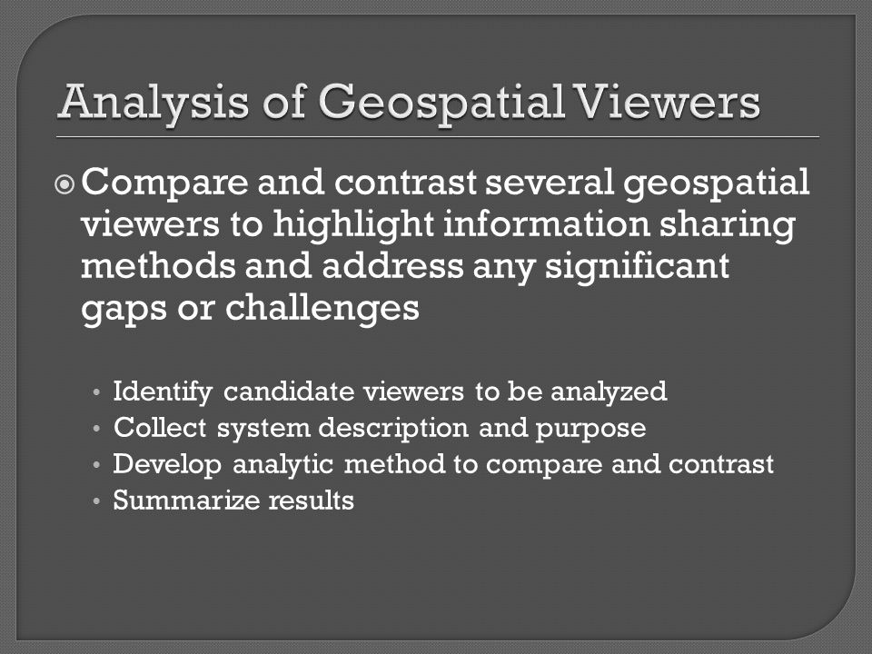  Candidate viewers have been identified  System descriptions have been collected