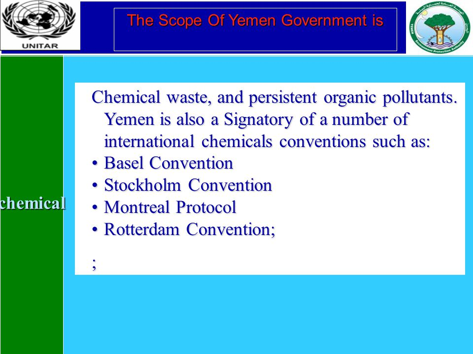 chemical The Scope Of Yemen Government is Chemical waste, and persistent organic pollutants.