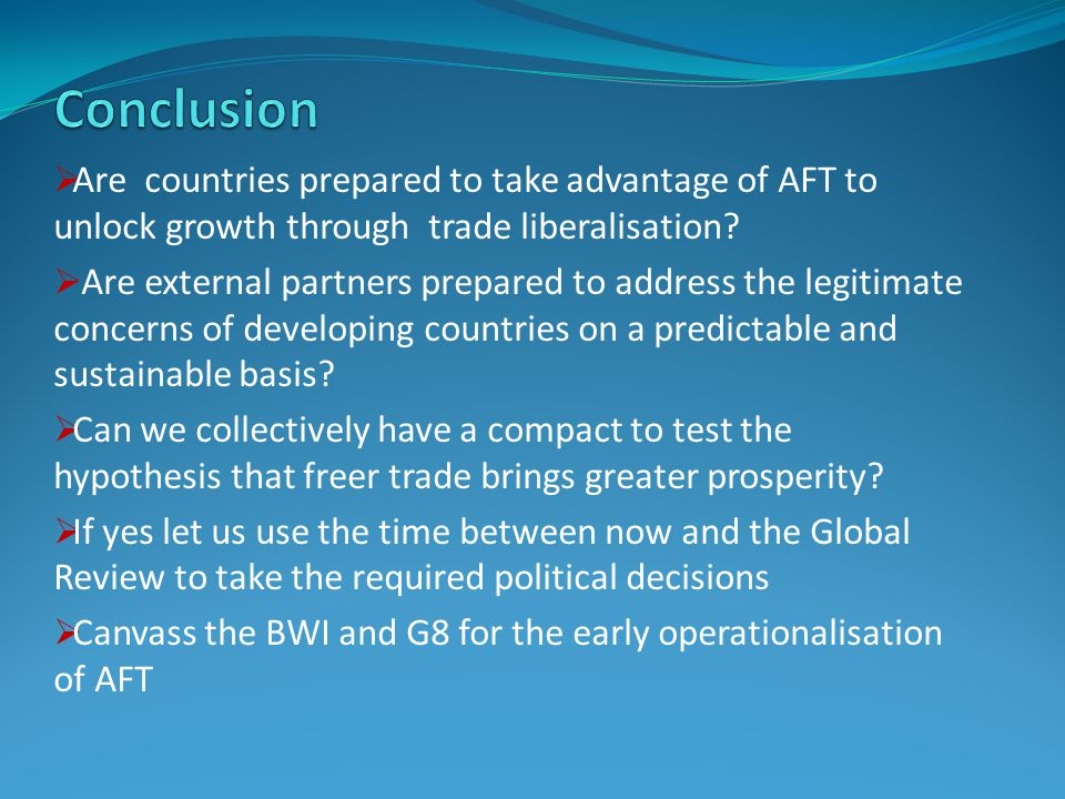  Are countries prepared to take advantage of AFT to unlock growth through trade liberalisation.