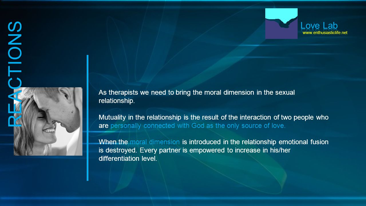 www.enthusiasticlife.net As therapists we need to bring the moral dimension in the sexual relationship.