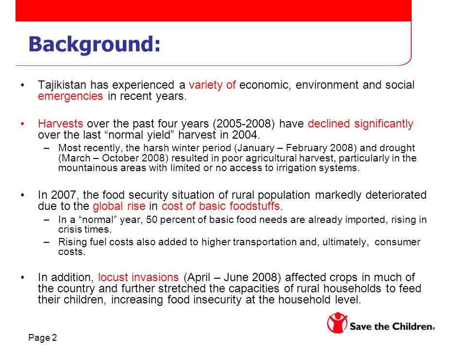 Page 2 Background: Tajikistan has experienced a variety of economic, environment and social emergencies in recent years.