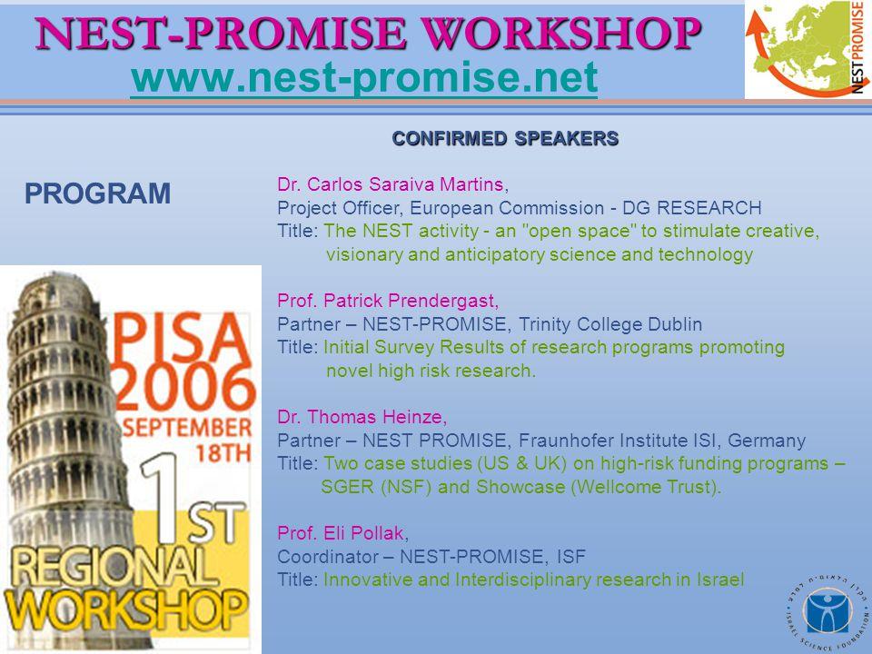 NEST-PROMISE WORKSHOP NEST-PROMISE WORKSHOP www.nest-promise.net www.nest-promise.net CONFIRMED SPEAKERS CONFIRMED SPEAKERS Dr.