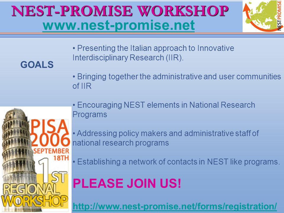 NEST-PROMISE WORKSHOP NEST-PROMISE WORKSHOP www.nest-promise.net www.nest-promise.net Presenting the Italian approach to Innovative Interdisciplinary Research (IIR).