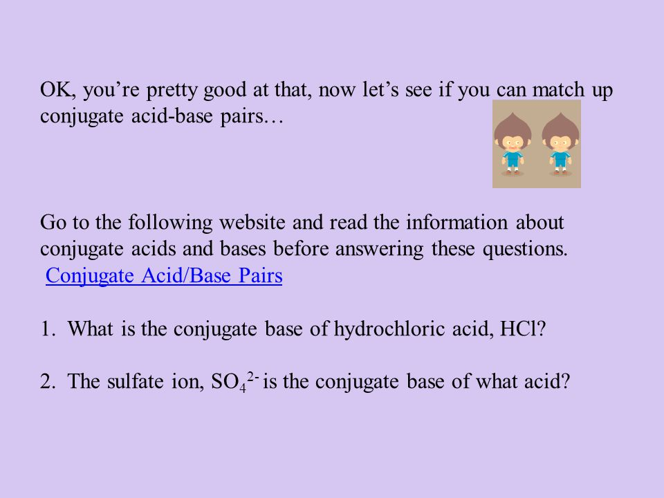 Before you go any farther, show me what you know about the self- ionization constant of water… Read the information in this website Calculation Help to help you figure out these problems and the ones on the next page… 1.