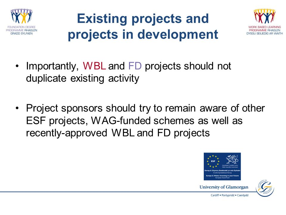 Existing projects and projects in development Importantly, WBL and FD projects should not duplicate existing activity Project sponsors should try to r