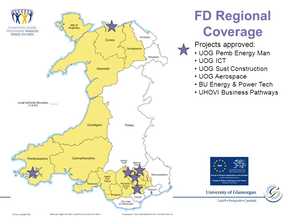 FD Regional Coverage Projects approved: UOG Pemb Energy Man UOG ICT UOG Sust Construction UOG Aerospace BU Energy & Power Tech UHOVI Business Pathways