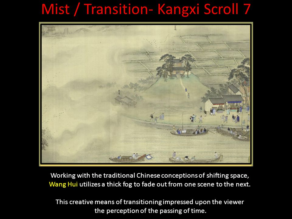 Mist / Transition- Kangxi Scroll 7 Working with the traditional Chinese conceptions of shifting space, Wang Hui utilizes a thick fog to fade out from one scene to the next.
