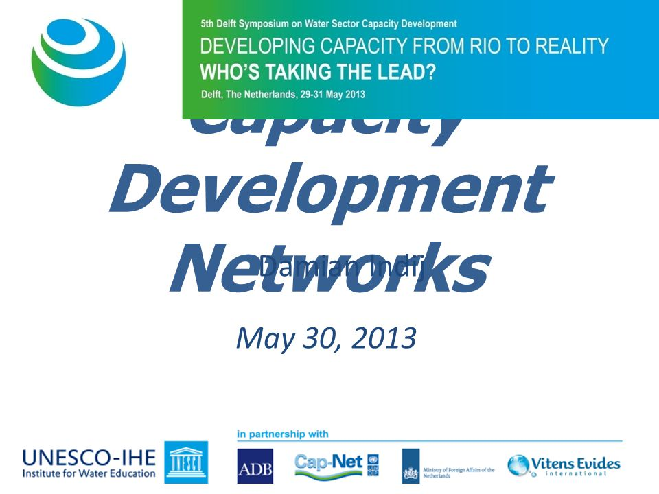 Capacity Development Networks May 30, 2013 Damian Indij