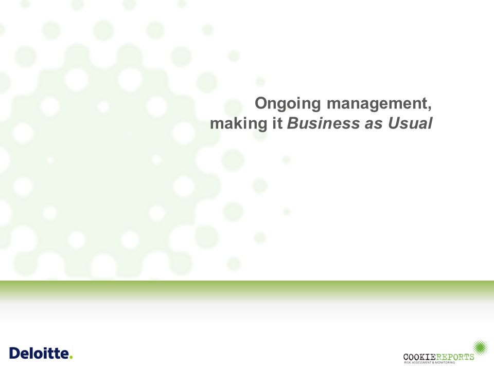 Ongoing management, making it Business as Usual