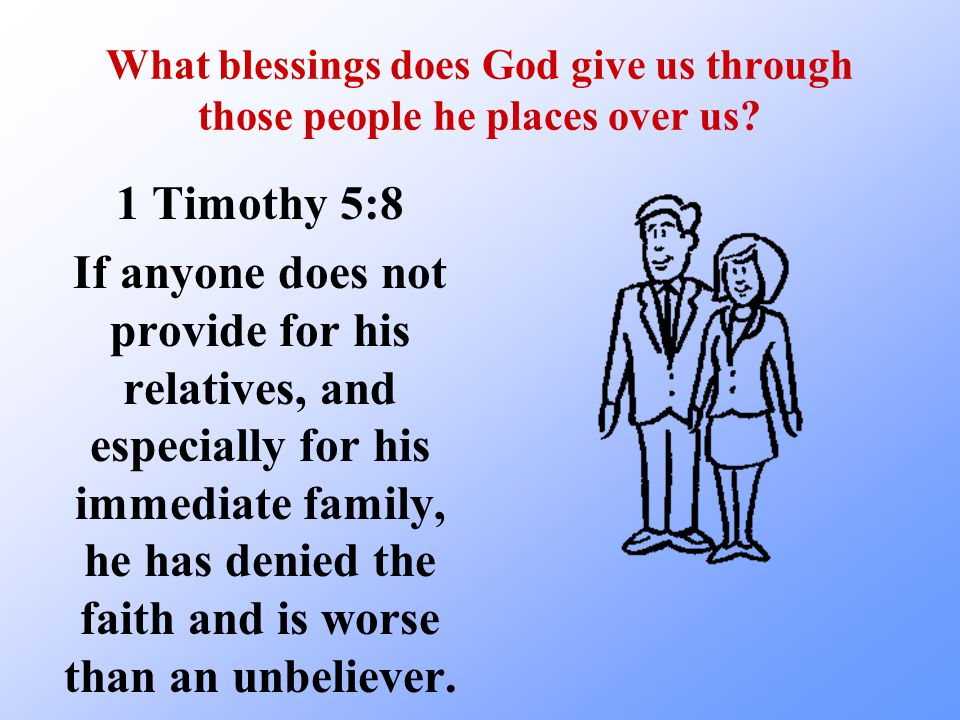 What blessings does God give us through those people he places over us.