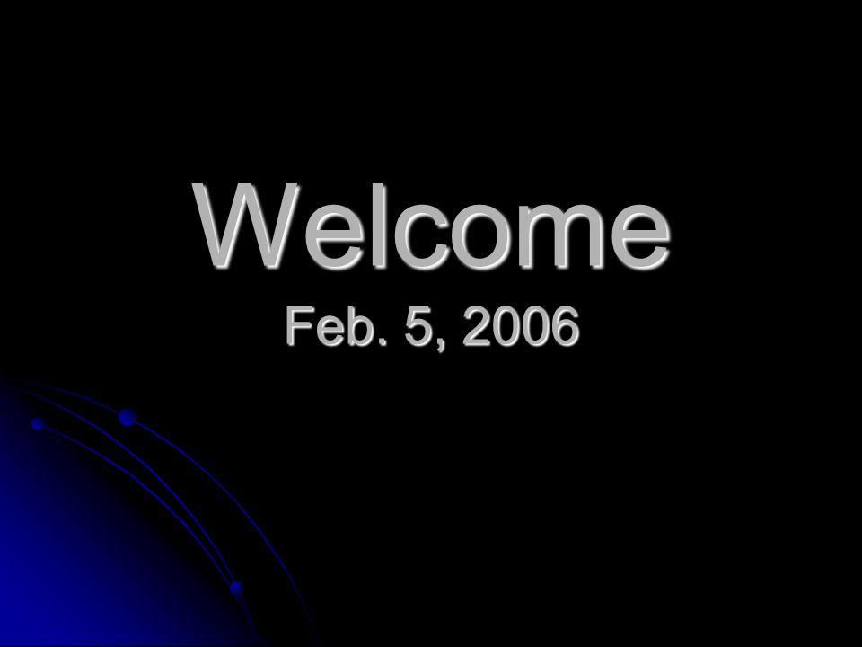Welcome Feb. 5, 2006