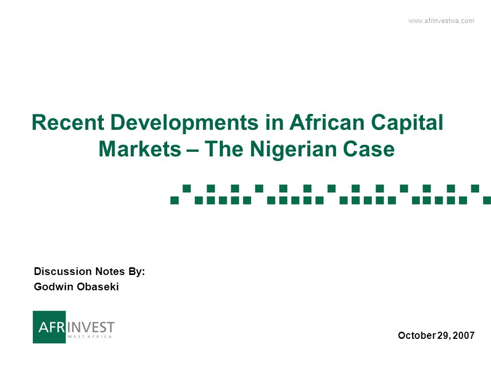 Recent Development In African Capital Markets Page 2 FDI & Portfolio Inflows Ingredients for Success: Improved international credit ratings, as has been the case in Nigeria Commitment to reforms, liberalization and private sector participation; as has been the case in Egypt Stability in macro-economic and political affairs, as has been the case in South Africa and Nigeria Robust external indicators, including high external liquidity and declining public external debt, as we have seen in Morocco and Nigeria Across Africa, recent evidence suggests that achieving substantially increased levels of FDI and portfolio inflows is possible, given the right domestic environment.