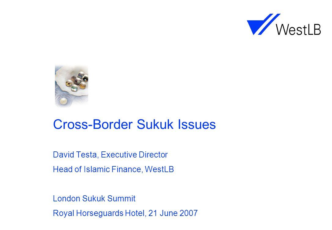 WestLB AG Cross-Border Sukuk Sukuk Summit London Branch David TestaLondon Page 1221 June 2007 The name's Bond….Islamic Bond