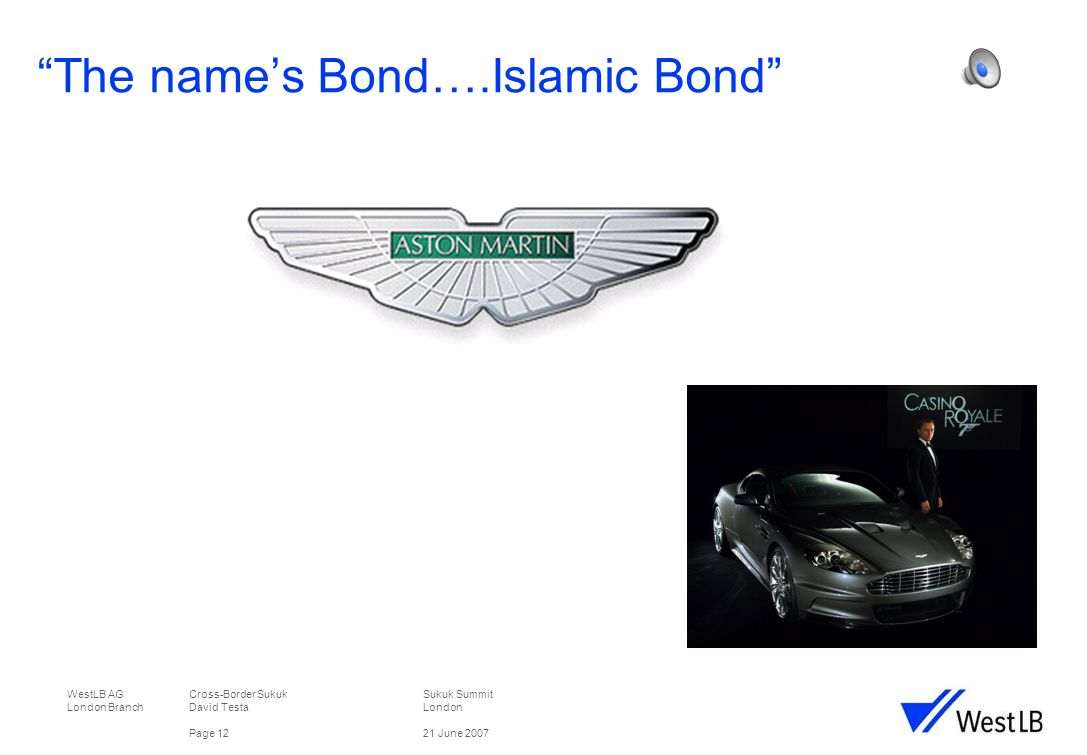 WestLB AG Cross-Border Sukuk Sukuk Summit London Branch David TestaLondon Page 1221 June 2007 The name's Bond….Islamic Bond