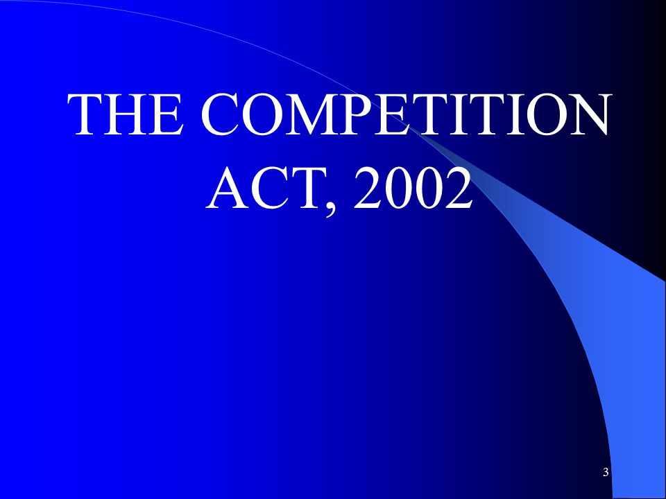 3 THE COMPETITION ACT, 2002
